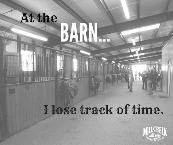 So true one time I spent 5 hours at the barn but it felt like a second