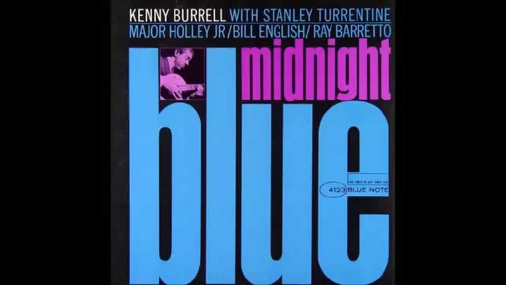 Kenny Burrell - Midnight Blue ( 1963 Full Album HQ )