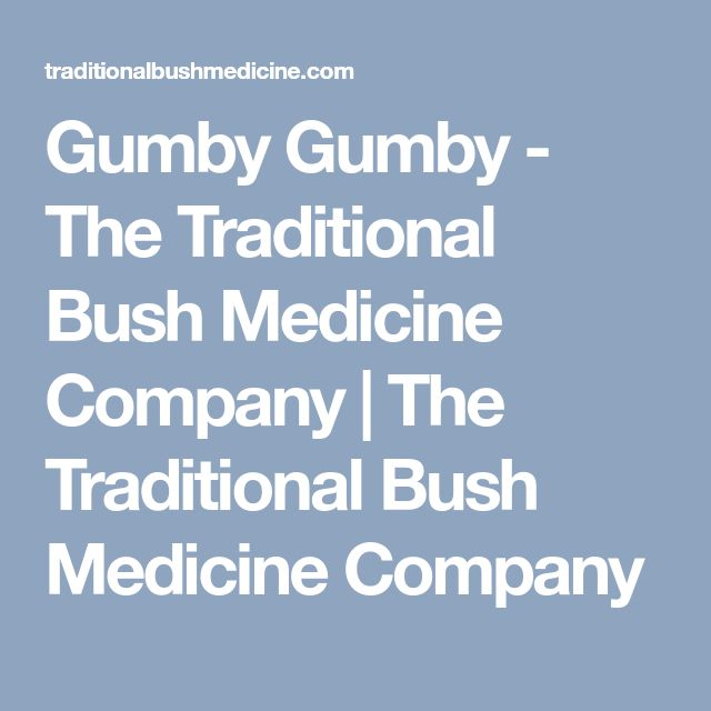 Gumby Gumby - The Traditional Bush Medicine Company   The Traditional Bush Medicine Company