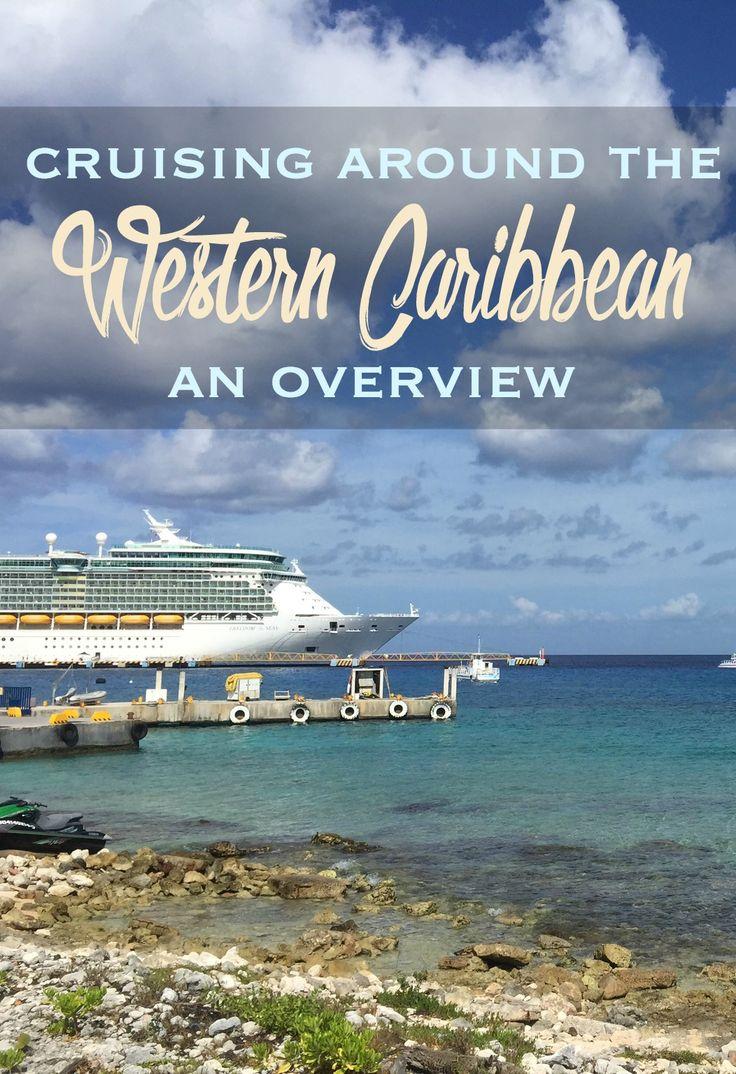 Cruising around the Western Caribbean: An Overview   CosmosMariners.com