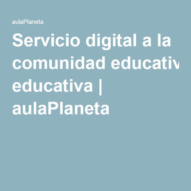 Servicio digital a la comunidad educativa | aulaPlaneta
