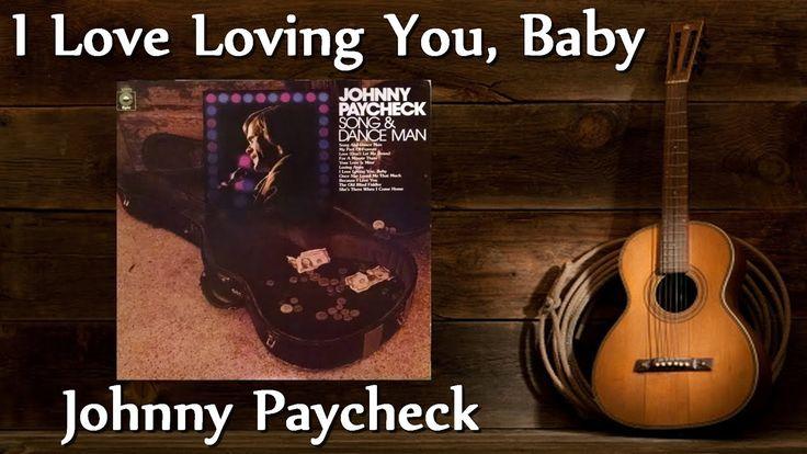 Johnny Paycheck - I Love Loving You, Baby