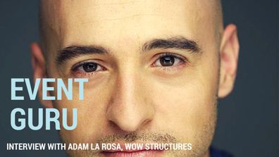 This month Max Capacity interviews Event Guru Adam La Rosa from Wow Structures. This interview is a great read for anyone involved with the Australian events industry or for those looking to get in to the exciting world of events.