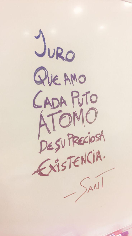 Juro que amo cada puto átomo de su preciosa existencia. - David Sant  Instagram:   @david_sant