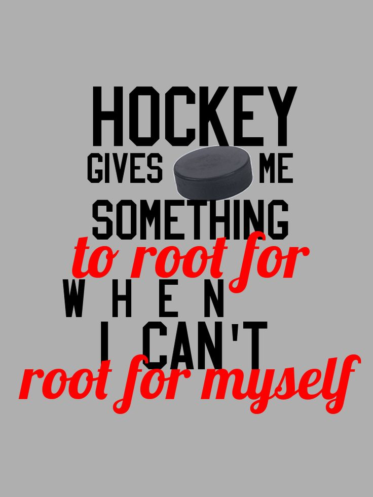When I am down on life and don't believe in myself hockey gives me something to believe in this team gives me something to work toward to feel like I am part of something greater there is no better feeling in the world than that and I can everything people enough for giving me that feeling I need in my life...