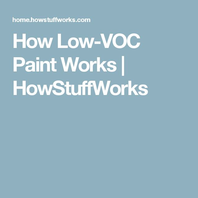 How Low-VOC Paint Works   HowStuffWorks