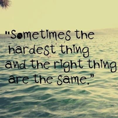 Sometimes the hardest thing and the right thing are the same. Don't sell yourself short just because something is hard!