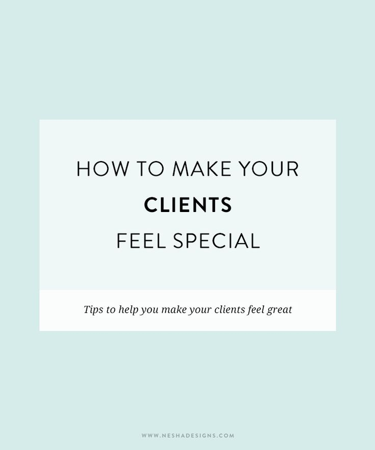 how to make your clients feel special   Keep your clients coming back for more by treating them right and pleasing them. Click through for my top client tips! Perfect for freelancers, designers and entrepreneurs.