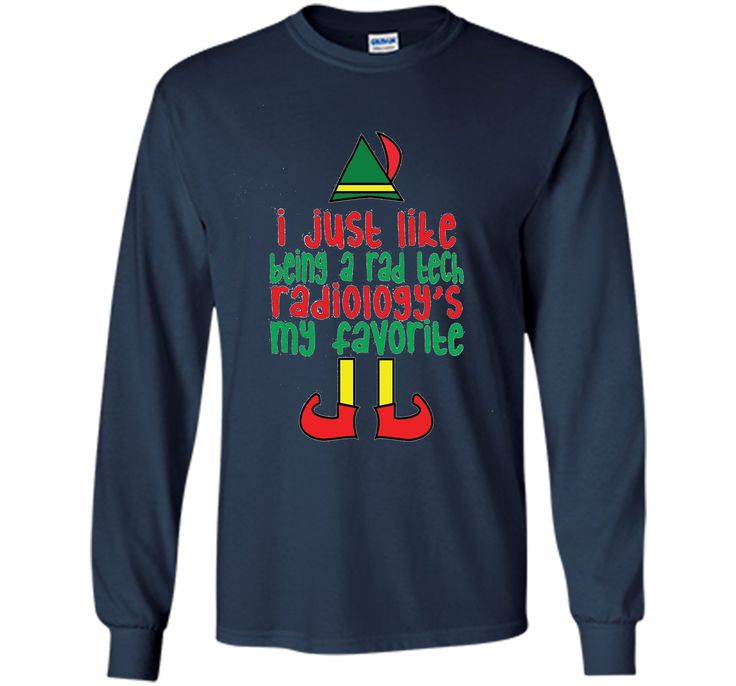 I Just Like Being Rad Tech Radiology My Favorite Elf T-Shirt