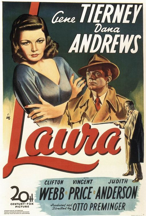 """LAURA"" 1944 Gene Tierney & Dana Andrews with an unconvincing Clifton Web. Also Vincent Price & Directed by Otto Preminger"