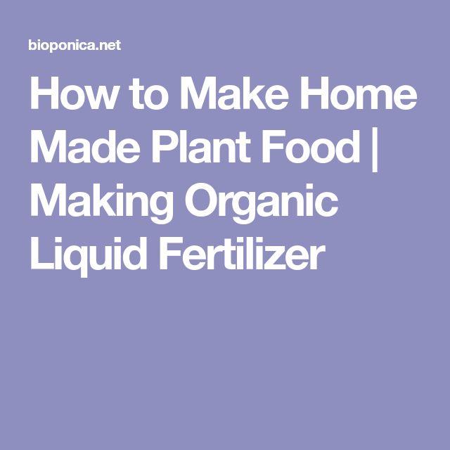 How to Make Home Made Plant Food | Making Organic Liquid Fertilizer