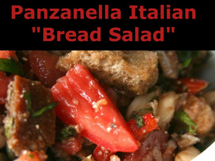 Panzanella : Italian Bread Salad | food | Pinterest