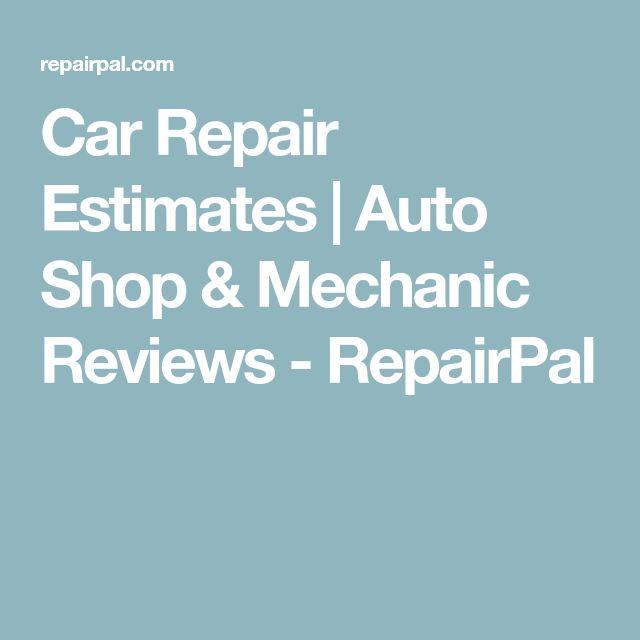 Car Repair Estimates   Auto Shop & Mechanic Reviews - RepairPal