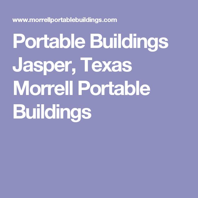 Portable Buildings Jasper, Texas Morrell Portable Buildings
