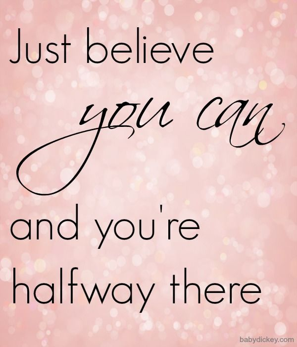 Just believe you can and you're halfway there | #motivational
