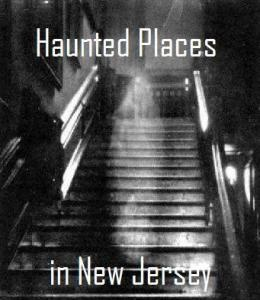 haunted places in nj http://hauntedknoll.org
