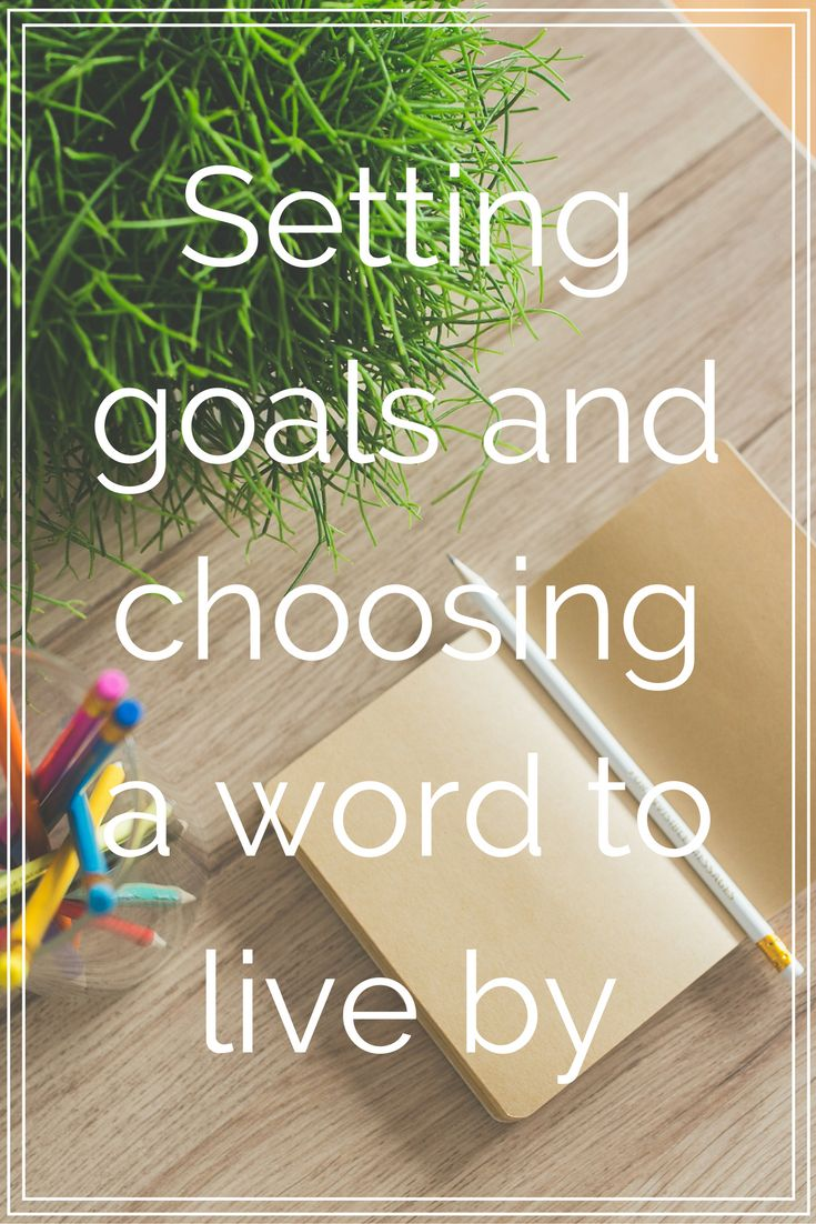 Setting goals and choosing a word to live by - colleke creations