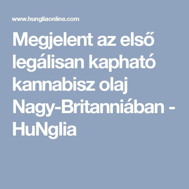 Megjelent az első legálisan kapható kannabisz olaj Nagy-Britanniában - HuNglia