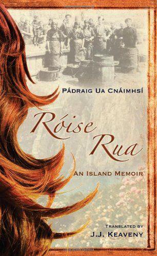 Roise Rua: An Island Memoir by Padraig Ua Cnaimhsi http://www.amazon.co.uk/dp/1856356248/ref=cm_sw_r_pi_dp_InvMwb0V48TSW