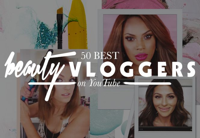 50 Beauty YouTube Vloggers You Should SubscribeTo   Beauty High #beauty #glam #gopurenaturals