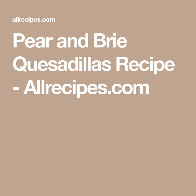 Pear and Brie Quesadillas Recipe - Allrecipes.com