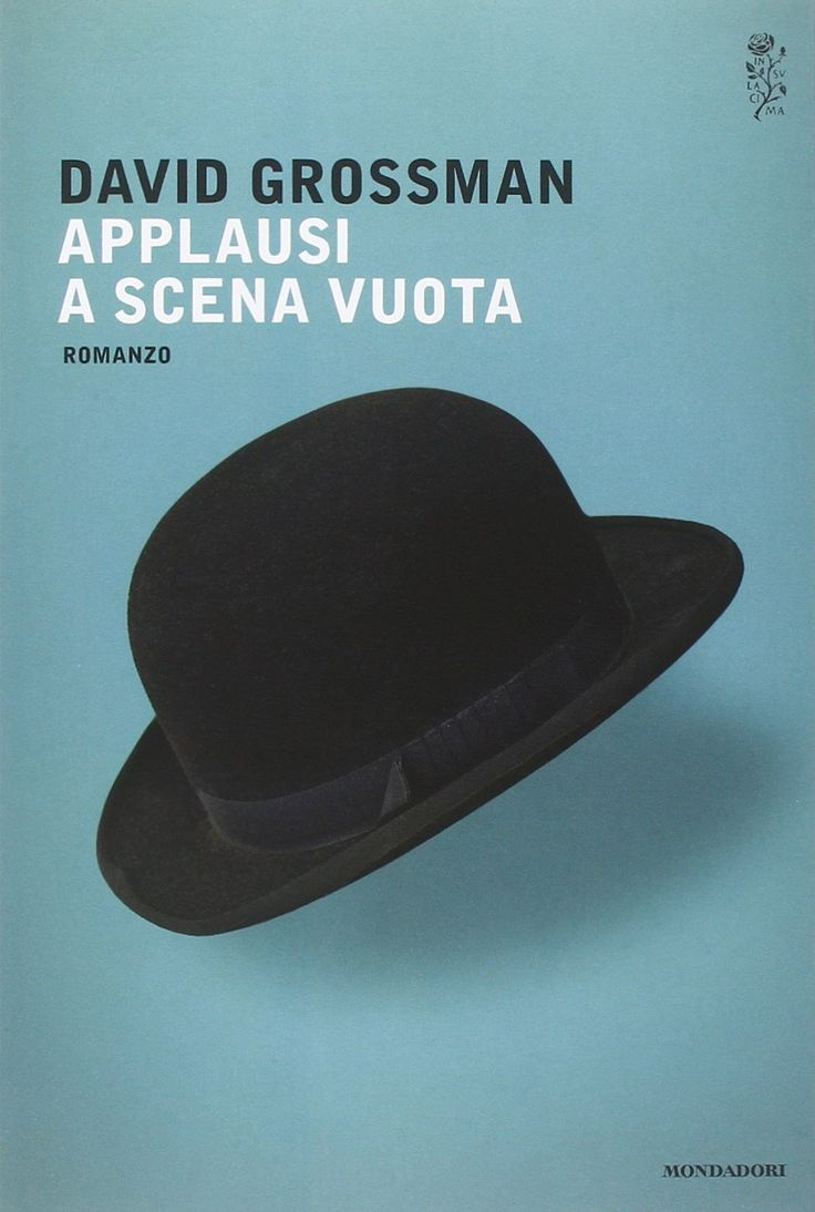 "David Grossman ""Applausi a scena vuota"", Mondadori"