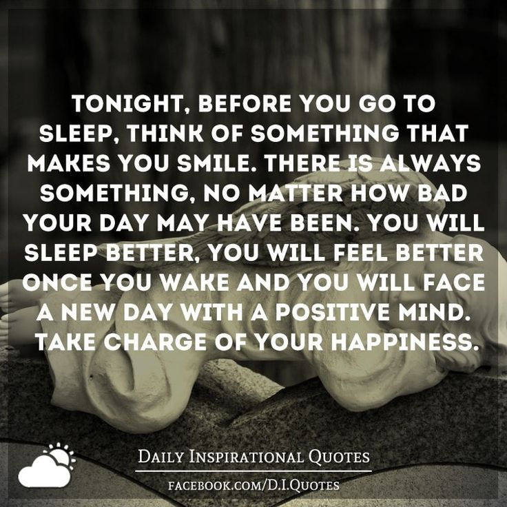 Tonight, before you go to sleep, think of something that makes you smile. There…