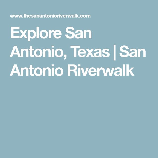 Explore San Antonio, Texas | San Antonio Riverwalk