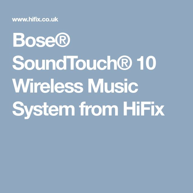 Bose® SoundTouch® 10 Wireless Music System from HiFix