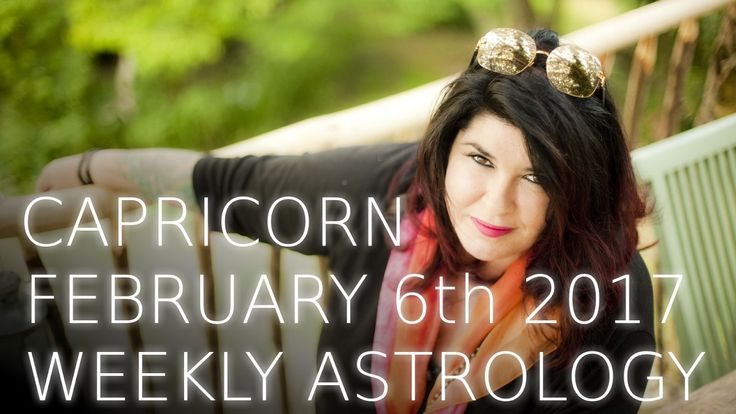Capricorn Weekly Astrology Forecast 6th February 2017