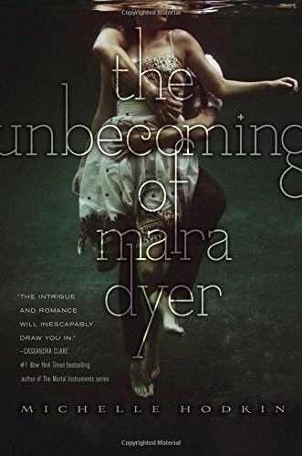 The Unbecoming of Mara Dyer (The Mara Dyer Trilogy) Paperback by Michelle Hodkin