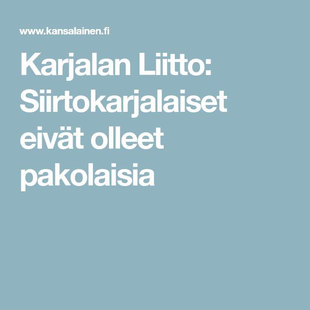 Karjalan Liitto: Siirtokarjalaiset eivät olleet pakolaisia