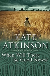 When Will There Be Good News? by Kate Atkinson inspired the BBC miniseries Case Histories.