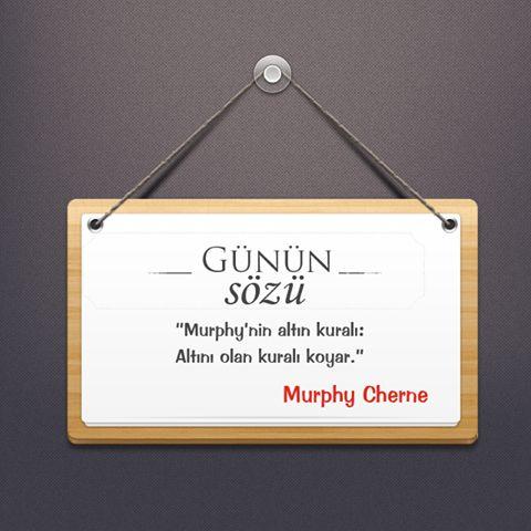 Murphy'nin altın kuralı: Altını olan kuralı koyar.  -Murphy Cherne  #Beycon #gününsözü
