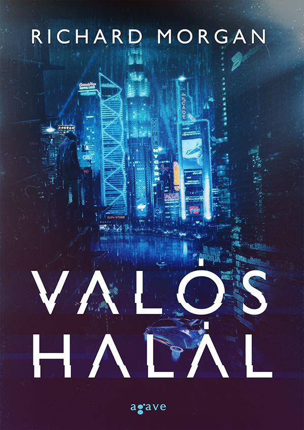 Richard Morgan - Valós Halál (Altered Carbon) book cover artwork for Agave #richardmorgan #book #cover #artwork #graphic #design #illustration #digitalart #conceptart #cyberpunk #sciencefiction #novel