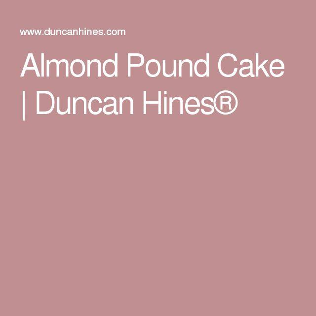 Almond Pound Cake   Duncan Hines®