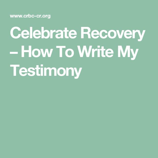Celebrate Recovery – How To Write My Testimony