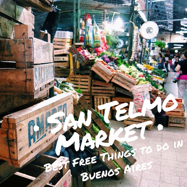 Best Free Things to Do in Buenos Aires, Argentina : San Telmo Market l @tbproject