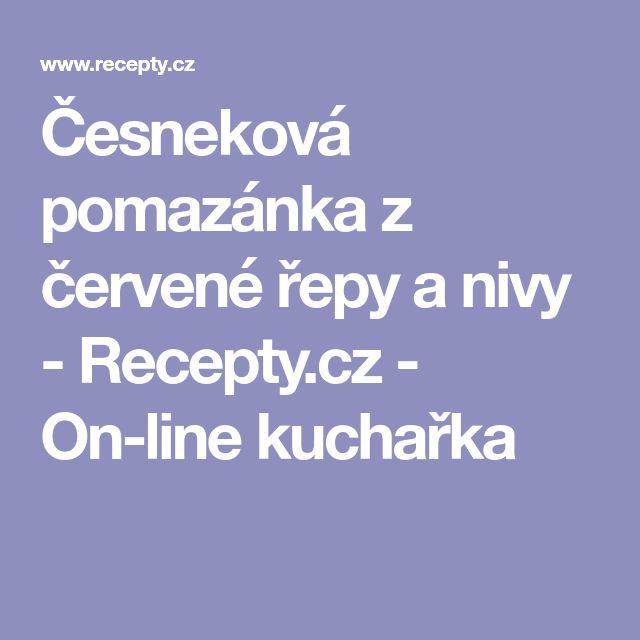 Česneková pomazánka z červené řepy a nivy - Recepty.cz - On-line kuchařka