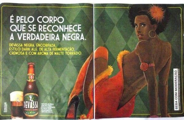 Poderia ser nos anos 60, mas essa propaganda racista da Devassa foi feita no Brasil de hoje