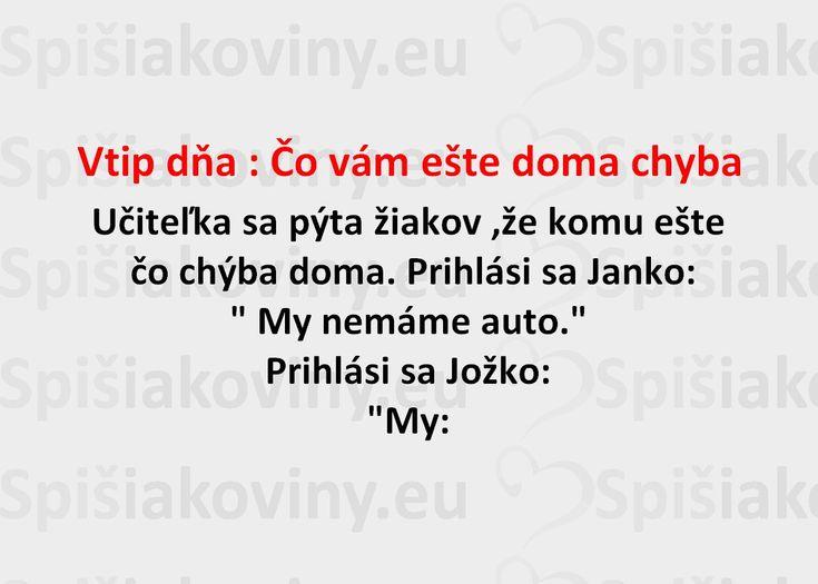 Vtip dňa : Čo vám ešte doma chyba - Spišiakoviny.eu