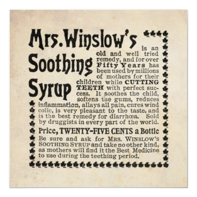 This vintage ad was scanned from an original Pearson's Advertiser magazine from 1899. It's an ad for Mrs. Winslow's Soothing Syrup. Mrs Winslow's Soothing Syrup was a medicinal product formula compounded by Mrs. Charlotte N. Winslow and first marketed by her son-in-law Jeremiah Curtis and Benjamin A. Perkins in Bangor, Maine, USA in 1849. The formula consisted of morphine sulphate (65 mg per fluid ounce), sodium carbonate, spirits foeniculi, and aqua ammonia. It was claimed that it was…