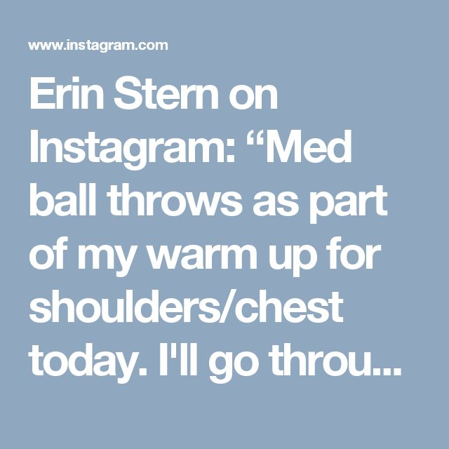 """Erin Stern on Instagram: """"Med ball throws as part of my warm up for shoulders/chest today. I'll go through 5-6 drills at 10 reps per drill. These help fire up the…"""""""
