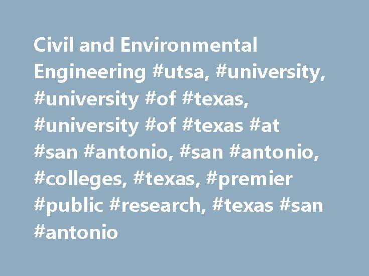 Civil and Environmental Engineering #utsa, #university, #university #of #texas, #university #of #texas #at #san #antonio, #san #antonio, #colleges, #texas, #premier #public #research, #texas #san #antonio http://arizona.nef2.com/civil-and-environmental-engineering-utsa-university-university-of-texas-university-of-texas-at-san-antonio-san-antonio-colleges-texas-premier-public-research-texas-san-ant/  # Chair's Welcome Welcome to the Department of Civil and Environmental Engineering at UTSA…
