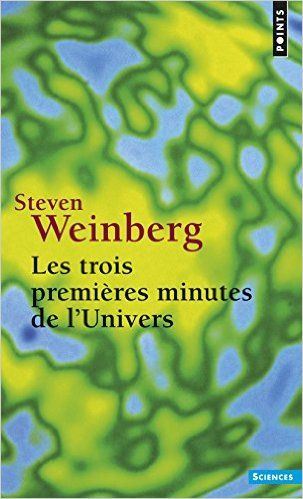 Amazon.fr - Les trois premières minutes de l'univers : Edition 1988 - Steven Weinberg - Livres
