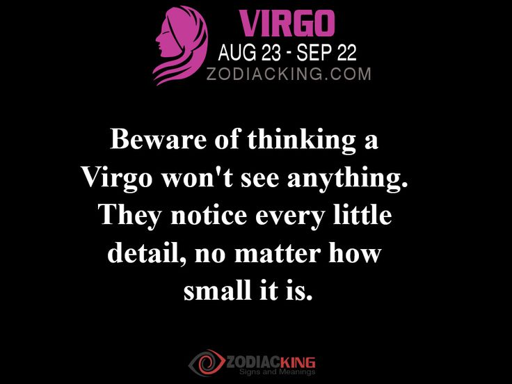 Funny VIRGO Quotes And Sayings: Virgos are usually prone to being right and having the last word, When a Virgo is on the job nothing will be overlooked...