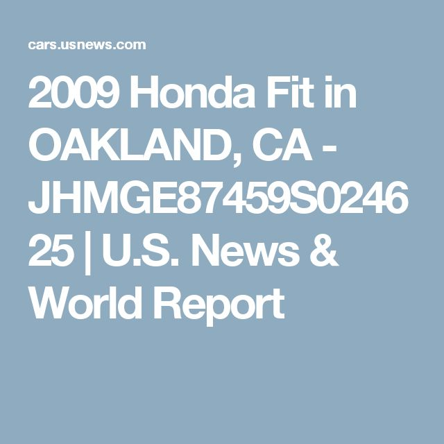 2009 Honda Fit in OAKLAND, CA - JHMGE87459S024625 | U.S. News & World Report