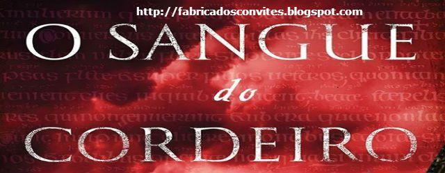 Fábrica dos Convites: #Resenha O Sangue do Cordeiro