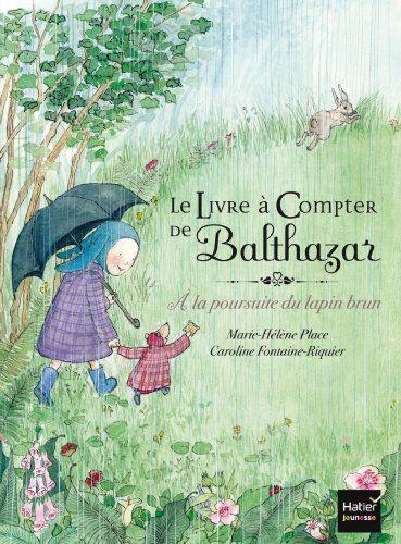 Le livre à compter de Balthazar - A la poursuite du lapin brun de Marie-Hélène Place http://www.amazon.fr/dp/2218960486/ref=cm_sw_r_pi_dp_n4u4wb1YFG1Y1