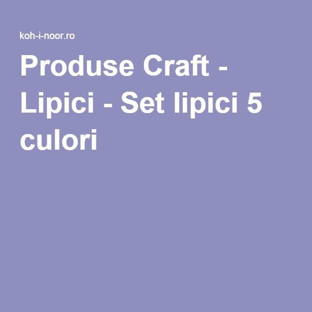 Produse Craft - Lipici - Set lipici 5 culori